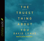 The Truest Thing about You: Identity, Desire, and Why It All Matters