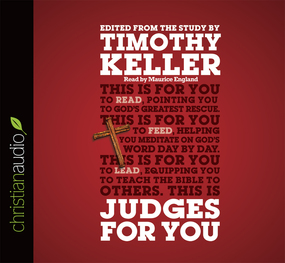 Judges For You: For Reading, For Feeding, For Leading by Timothy J. Keller...