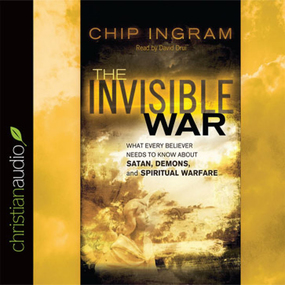 The Invisible War: What Every Believer Needs to Know About Satan, Demons, and Spiritual Warfare by Chip Ingram...