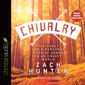Chivalry: The Quest for a Personal Code of Honor in an Unjust World