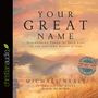 Your Great Name: Discovering Power for Your Life in the Awesome Names of God