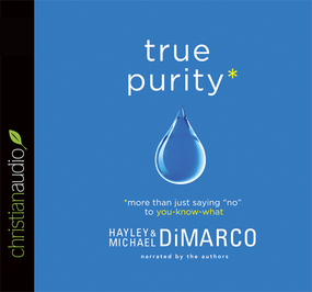 "True Purity: More Than Just Saying ""No"" to You-Know-What by Hayley DiMarco and Michael DiMarco..."