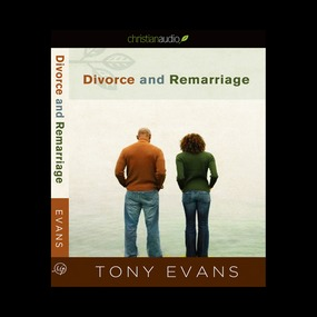 Divorce and Remarriage by Tony Evans...