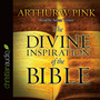 The Divine Inspiration of the Bible
