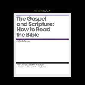 The Gospel and Scripture: How to Read the Bible by D. A. Carson, Timothy Keller and Mi...