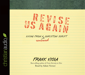 Revise Us Again: Living from a Renewed Christian Script
