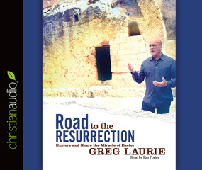 Road to the Resurrection: Explore and Share the Miracle of Easter by Greg Laurie...