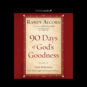 90 Days of God's Goodness: Daily Reflections That Shine Light on Personal Darkness by Randy Alcorn...