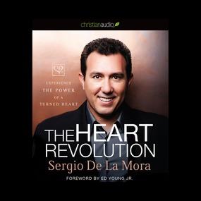 Heart Revolution: Experience the Power of a Turned Heart by Sergio De La Mora...