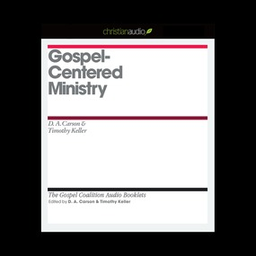 Gospel-Centered Ministry by D. A. Carson and Timothy J. Keller...