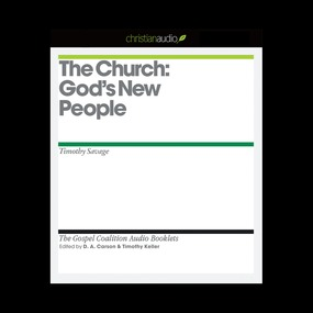 The Church: God's New People by D. A. Carson, Timothy J. Keller and...