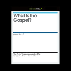What is the Gospel? by D. A. Carson, Timothy J. Keller and...