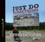 Just Do Something: How to Make a Decision Without Dreams, Visions, Fleeces, Open Doors, Random Bible Verses, Casting Lo