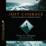 Just Courage: God's Great Expedition for the Restless Chrisitan