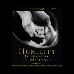 Humility: True Greatness by C. J. Mahaney...