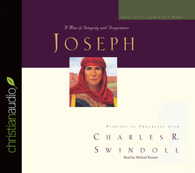 Great Lives: Joseph: A Man of Integrity and Forgiveness by Charles Swindoll...