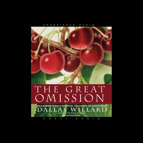 The Great Omission: Reclaiming Jesus's Essential Teachings on Discipleship by Dallas Willard...