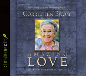 Amazing Love: True Stories of the Power of Forgiveness by Corrie ten Boom...