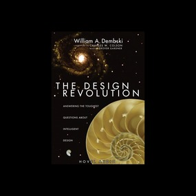 The Design Revolution: Answering the Toughest Questions About Intelligent Design by William Dembski...