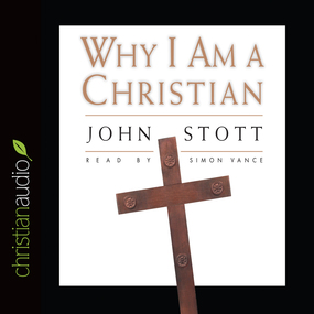 Why I Am A Christian by John Stott...