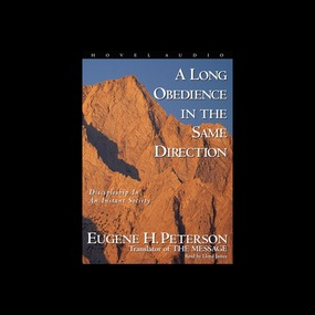 A Long Obedience in the Same Direction: Discipleship in an Instant Society by Eugene H. Peterson...