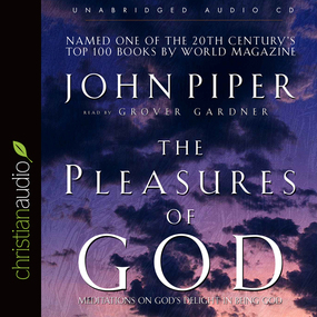 The Pleasures of God: Meditations on God's Delight in Being God by John Piper...