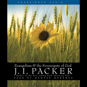 Evangelism and the Sovereignty of God by J. I. Packer...