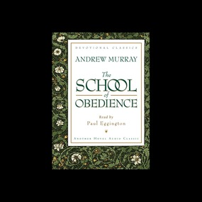 The School of Obedience by Andrew Murray...