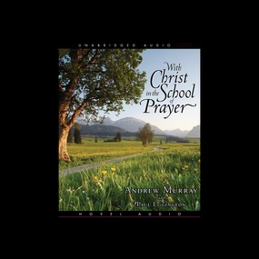With Christ in the School of Prayer by Andrew Murray...