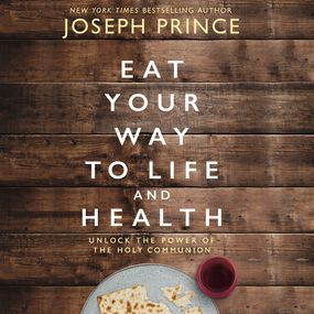 Eat Your Way to Life and Health by Joseph Prince...