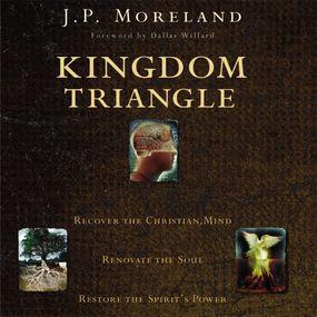 Kingdom Triangle by J. P. Moreland...