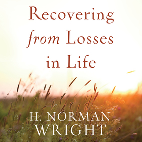 Recovering from Losses in Life by H. Norman Wright...