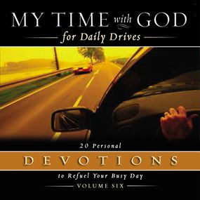 My Time with God for Daily Drives Audio Devotional: Vol. 6