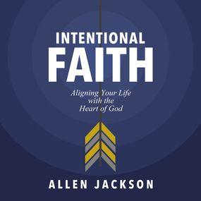 Intentional Faith by Allen Jackson...