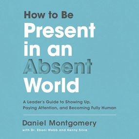 How to Be Present in an Absent World by Daniel Montgomery...