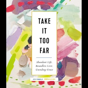 Take It Too Far by Jess Connolly...