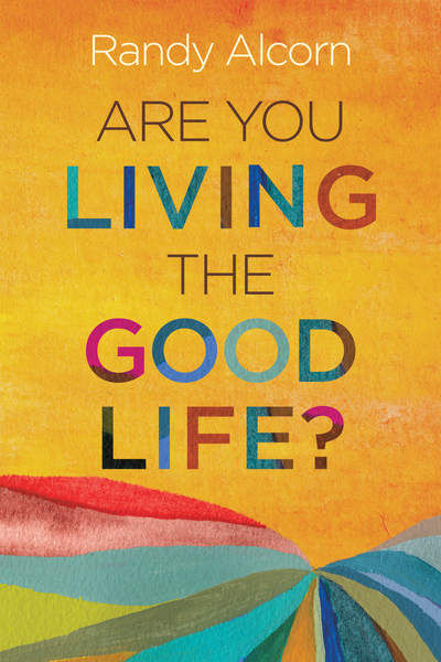 Are You Living the Good Life?