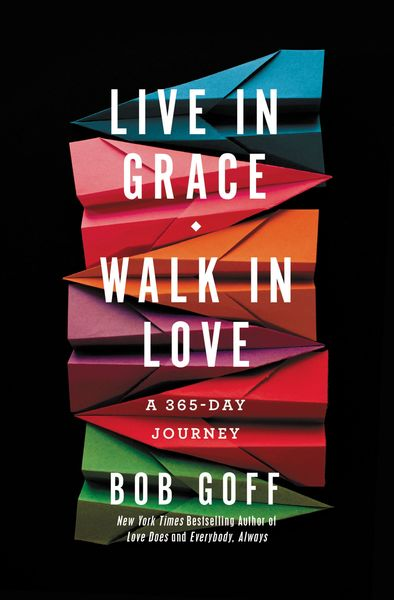 Live in Grace, Walk in Love
