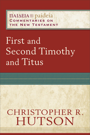 Paideia: Commentaries on the New Testament  — 1&2 Timothy and Titus (PAI)