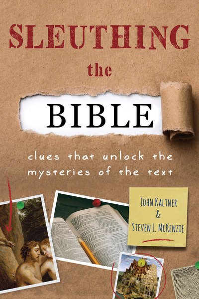 Sleuthing the Bible: Clues That Unlock the Mysteries of the Text