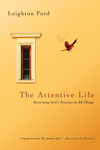 The Attentive Life: Discerning God's Presence in All Things