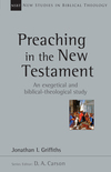 New Studies in Biblical Theology - Preaching in the New Testament (NSBT)