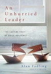 An Unhurried Leader: The Lasting Fruit of Daily Influence