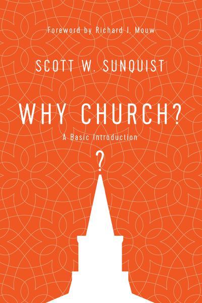 Why Church?: A Basic Introduction