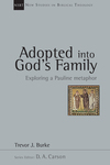 New Studies in Biblical Theology - Adopted into God's Family: Exploring a Pauline Metaphor (NSBT)