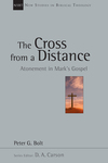 New Studies in Biblical Theology - The Cross from a Distance: Atonement in Mark's Gospel (NSBT)