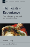 The Feasts of Repentance: From Luke-Acts to Systematic and Pastoral Theology
