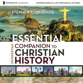 Zondervan Essential Companion to Christian History: Audio Lectures by Stephen Backhouse...