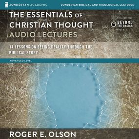 Essentials of Christian Thought: Audio Lectures