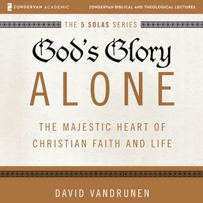 God's Glory Alone: Audio Lectures